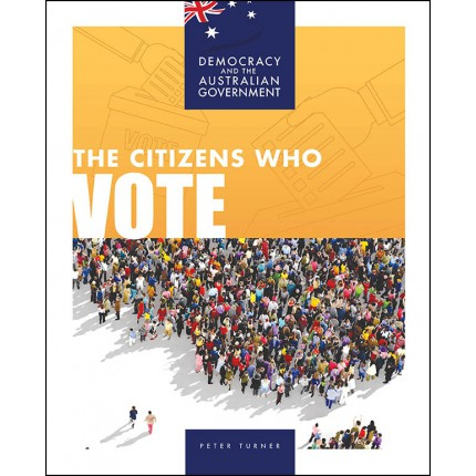 Democracy and the Australian Government - The Citizens Who Vote