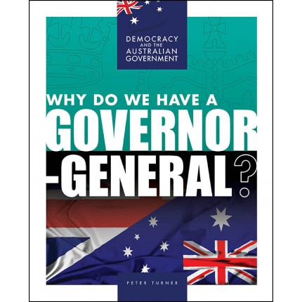 Democracy and the Australian Government - Why Do We Have a Governor-General?