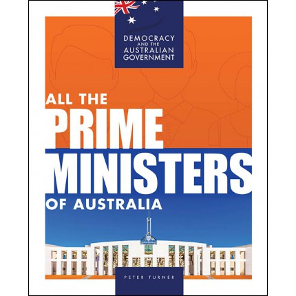 Democracy and the Australian Government - All the Prime Ministers of Australia