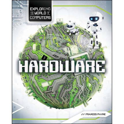 Exploring the World of Computers - Hardware