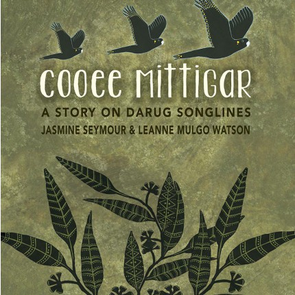 Cooee Mittigar - A Story on Darug Songlines