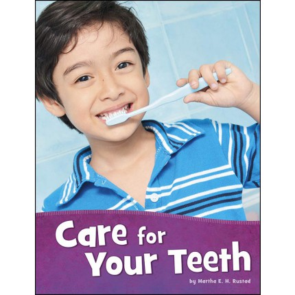 Health and My Body - Care for Your Teeth