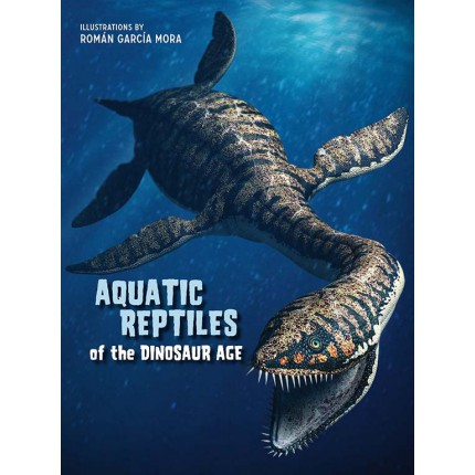 Aquatic Reptiles of the Dinosaur Age